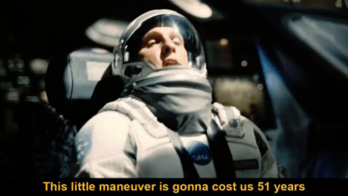 """This little maneuver is gonna cost us 51 years"" from Interstellar"